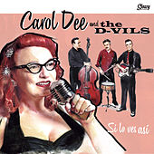 Si Lo Ves Asi von Carol Dee And The D-Vils
