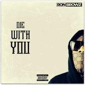 Die With You de Ron Browz