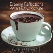 Evening Reflections With Hot Chocolate – Calm Jazz Music de Various Artists