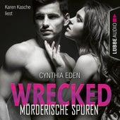 Wrecked - Mörderische Spuren - LOST 6 (Ungekürzt) von Cynthia Eden