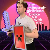 My Minecraft Girlfriend Broke up with Me de TheOrionSound