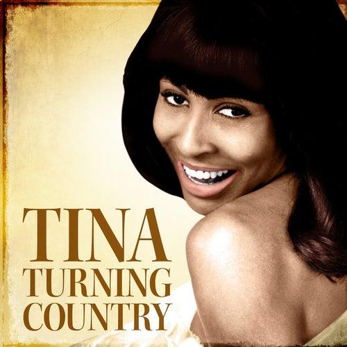 Tina - Turning Country by Tina Turner
