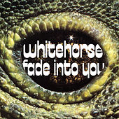 Fade into You by Whitehorse