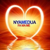 Fa Ma Me by Nyamedua