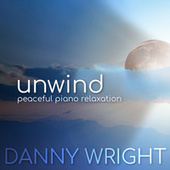 Unwind: Peaceful Piano Relaxation de Danny Wright