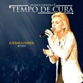 Tempo Tem Cura: Adoração Profética 3 (Ao Vivo) de Ludmila Ferber