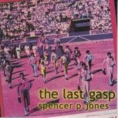 The Last Gasp de Spencer P. Jones