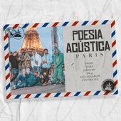 Poesia Acústica - Paris de Pineapple StormTV, Froid, Xamã, Dk-47, Chris Mc, Cynthia Luz