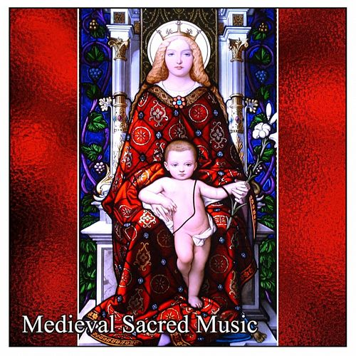 Medieval Sacred Music by Various Artists
