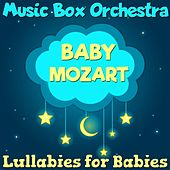 Lullabies for Babies: Baby Mozart by The Musicbox Orchestra