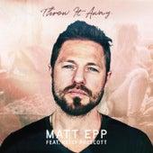 Throw It Away (feat. Kelly Prescott) de Matt Epp