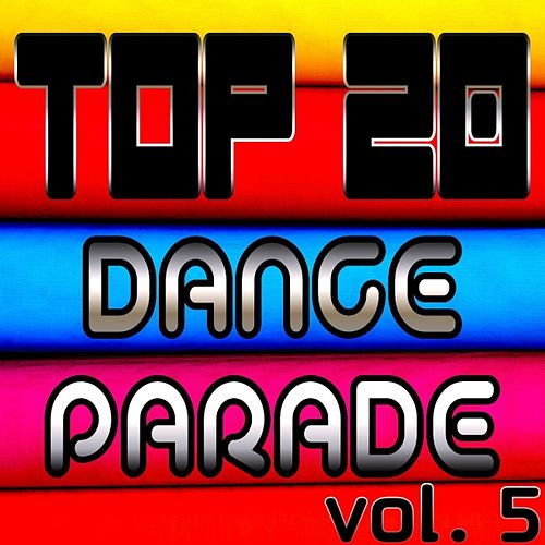 Top 20 Dance Parade, Vol. 5 by Various Artists