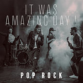 It Was Amazing Day ! - Pop Rock by Various Artists