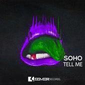 Tell Me de Soho