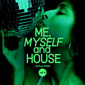 Me, Myself & House, Vol. 4 von Various Artists
