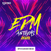 EDM Anthems 2020: Top 40 Club Beats For DJs by Various Artists