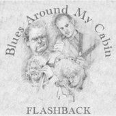 Blues Around My Cabin de Flashback