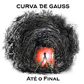 Até o Final by Curva de Gauss