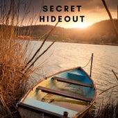 Secret Hideout by Various Artists