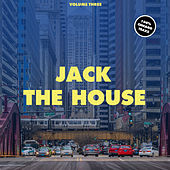 Jack The House, Vol. 3 di Various Artists