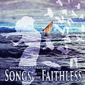 Songs of the Faithless de Jonah Knight