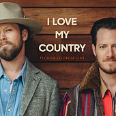 I Love My Country by Florida Georgia Line