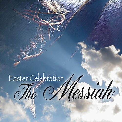 Easter Celebration - The Messiah by London Philharmonic Orchestra