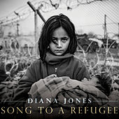 Song to a Refugee di Diana Jones