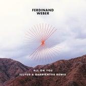 All on You (Illyus & Barrientos Remix) van Ferdinand Weber