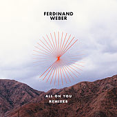 All on You (Remixes) by Ferdinand Weber
