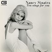 Ten songs for you by Nancy Sinatra