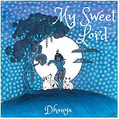 My Sweet Lord by Dhanya