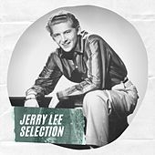 Jerry Lee Selection by Jerry Lee Lewis