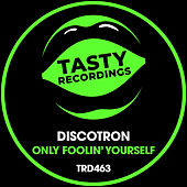 Only Foolin' Yourself (Radio Mix) fra Discotron