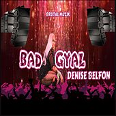 Bad Gyal by Denise Belfon