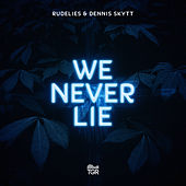 We Never Lie by Rudelies