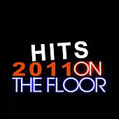 Hits 2011 On the Floor by Various Artists