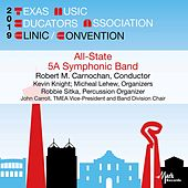 2019 Texas Music Educators Association: All-State 5A Symphonic Band von Texas All-State 5A Symphonic Band