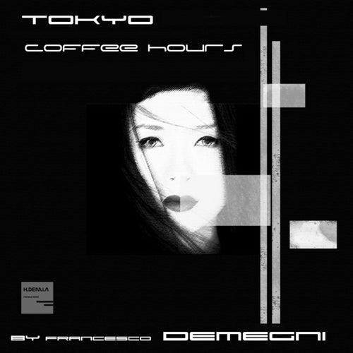 Tokyo Coffee Hours by Francesco Demegni