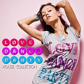 Love Dance Party - House Collection von Various Artists