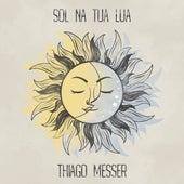 Sol na Tua Lua de Thiago Messer