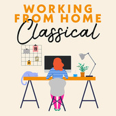 Working from Home Classical by Various Artists