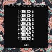 Re:Process: Tech House, Vol. 31 von Various Artists