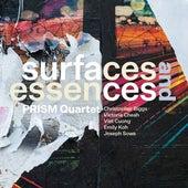Surfaces and Essences by Prism Quartet