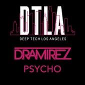 Psycho by D. Ramirez