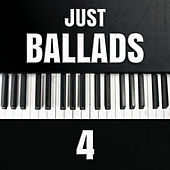 Just Ballads 4 by Various Artists