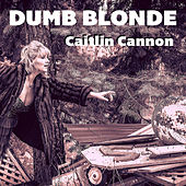 Dumb Blonde von Caitlin Cannon
