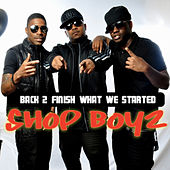 Back 2 Finish What We Started by Shop Boyz