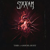 This Is Gonna Hurt von Sixx:A.M.