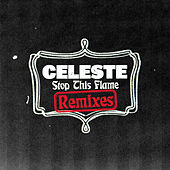 Stop This Flame (Remixes) de Celeste